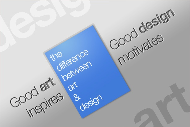 Good Art Inspires. Good Design Motivates