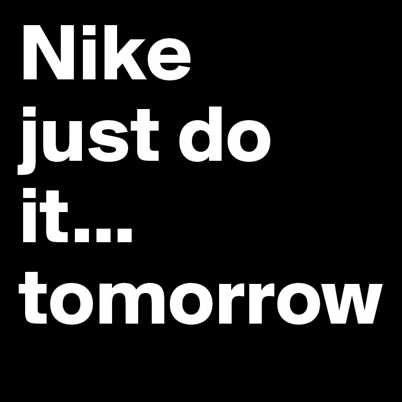 Nike-just-do-it-tomorrow